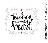 teaching is a work of heart... | Shutterstock .eps vector #1150387319