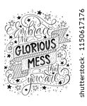 embrace the glorious mess that... | Shutterstock .eps vector #1150617176