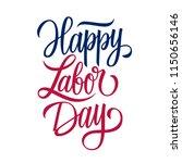 happy labor day handwritten... | Shutterstock .eps vector #1150656146