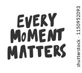 every moment matters. sticker... | Shutterstock .eps vector #1150952093