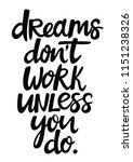 hand drawn quote   dreams don't ... | Shutterstock .eps vector #1151238326