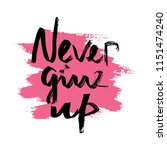 text never give up on a...   Shutterstock .eps vector #1151474240