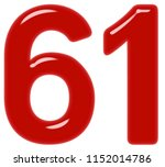 numeral 61  sixty one  isolated ... | Shutterstock . vector #1152014786
