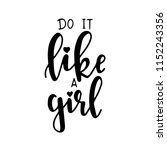 do it like a girl hand drawn... | Shutterstock .eps vector #1152243356