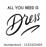 all you need is dress  hand...   Shutterstock .eps vector #1152322403