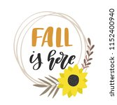 fall is here. hand lettered... | Shutterstock .eps vector #1152400940