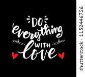 do everything with love... | Shutterstock .eps vector #1152446726