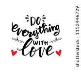 do everything with love... | Shutterstock .eps vector #1152446729