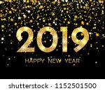 2019 happy new year. golden... | Shutterstock . vector #1152501500
