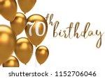gold happy 70th birthday... | Shutterstock . vector #1152706046