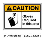 caution gloves required in this ... | Shutterstock .eps vector #1152852356