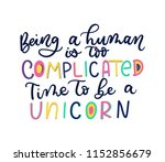 being a human is too... | Shutterstock .eps vector #1152856679