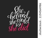 she believed  she could  so she ... | Shutterstock .eps vector #1154564986