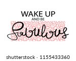wake up and be fabulous... | Shutterstock .eps vector #1155433360