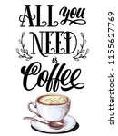 all you need is coffee black... | Shutterstock .eps vector #1155627769