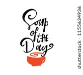 soup of the day. hand lettering ... | Shutterstock .eps vector #1155634936