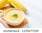corn soup bowl   healthy food... | Shutterstock . vector #1155677239
