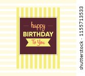 happy birthday design card... | Shutterstock .eps vector #1155713533
