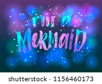 i am mermaid slogan and brush... | Shutterstock .eps vector #1156460173