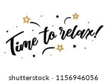 time to relax lettering card ...   Shutterstock .eps vector #1156946056