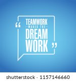 teamwork makes the dream work... | Shutterstock .eps vector #1157146660