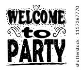 welcome to party. hand drawing  ... | Shutterstock .eps vector #1157267770