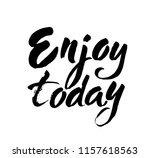 hand lettering enjoy today text ...   Shutterstock .eps vector #1157618563