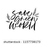 save green world phrase... | Shutterstock .eps vector #1157738173
