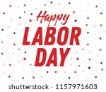 happy labor day holiday vector... | Shutterstock .eps vector #1157971603