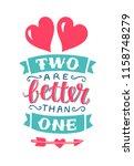 hand lettering two are better... | Shutterstock .eps vector #1158748279