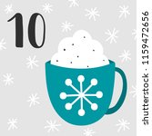 advent calendar. cup and 10 | Shutterstock .eps vector #1159472656