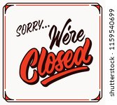 sorry we're closed vintage hand ... | Shutterstock .eps vector #1159540699