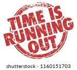 time is running out act now... | Shutterstock . vector #1160151703