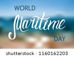 world maritime day. hand... | Shutterstock .eps vector #1160162203