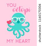 you octopi my heart ... | Shutterstock .eps vector #1160170306