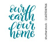 our earth  our home handdrawn... | Shutterstock .eps vector #1160506966