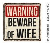 beware of wife vintage rusty... | Shutterstock .eps vector #1160574760