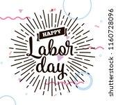 happy labor day. vector logo.... | Shutterstock .eps vector #1160728096