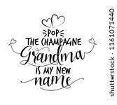 pop the champagne  grandma is... | Shutterstock .eps vector #1161071440
