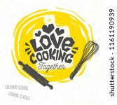 love cooking  cooking school ... | Shutterstock .eps vector #1161190939