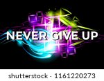 never give up. fitness... | Shutterstock . vector #1161220273