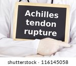 Small photo of Doctor shows information on blackboard: achilles tendon rupture