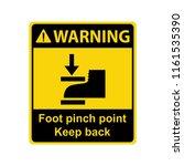 warning   foot pinch point.... | Shutterstock .eps vector #1161535390
