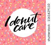 i donut care funny greeting... | Shutterstock .eps vector #1161629110
