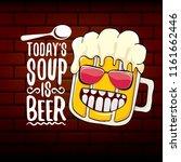 today's soup is beer vector pub ... | Shutterstock .eps vector #1161662446