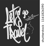 inscription let's go travel... | Shutterstock .eps vector #1161826390