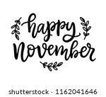 happy november hand written ink ... | Shutterstock .eps vector #1162041646