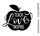 teach love inspire   black... | Shutterstock .eps vector #1162128553