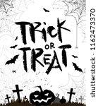 halloween quote. trick or treat.... | Shutterstock .eps vector #1162473370
