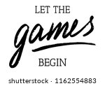 let the the games begin  hand... | Shutterstock .eps vector #1162554883